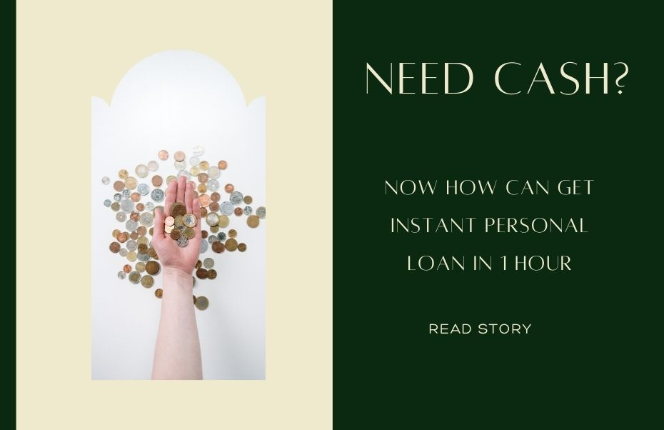 Instant personal loan in 1 hour.